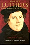 Martin Luther's Basic Theological Writings (0800623274) by Martin Luther