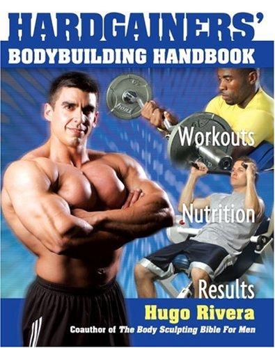 Hardgainers\' Bodybuilding Handbook