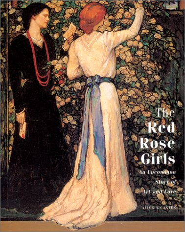 The Red Rose Girls An Uncommon Story of Art and Love