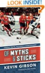 Of Myths and Sticks: Hockey Facts, Fi...