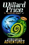 Willard Price Adventure Double: Diving & Amazon Adventures: