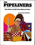 img - for The Pipeliners: The Story of El Paso Natural Gas book / textbook / text book