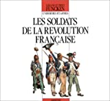 Les soldats de la Revolution francaise: Uniformes et armes (French Edition) (2203165030) by Liliane Funcken