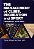 The management of clubs, recreation, and sport : concepts and applications /