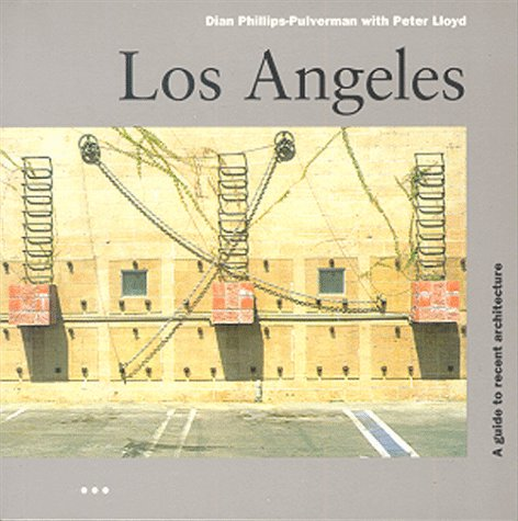 Los Angeles: A Guide to Recent Architecture, Phillips-Pulverman, Dian; Lloyd, Peter