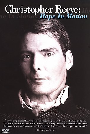 CHRISTOPHER REEVE:HOPE IN MOTION CHRISTOPHER REEVE:HOPE IN MOTION