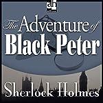 The Adventure of Black Peter: Sherlock Holmes | Sir Arthur Conan Doyle