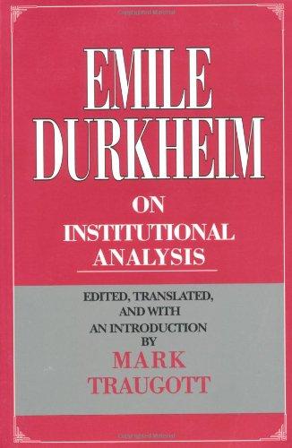 Emile Durkheim on Institutional Analysis (Heritage of Sociology Series)