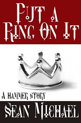 Put a Ring on It: A Hammer Story (Hammer Club Book 34) PDF