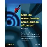 Guía de tratamientos psicológicos eficaces I: 1 (Psicología)