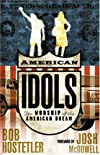 American Idols: The Worship of the American Dream