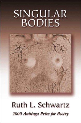 Singular Bodies (Anhinga Prize for Poetry Series) PDF