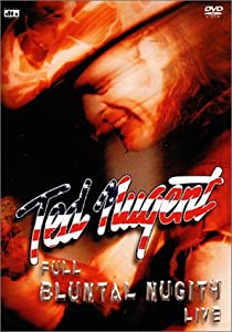 Ted Nugent : Full Bluntal Nugity Live (2003)