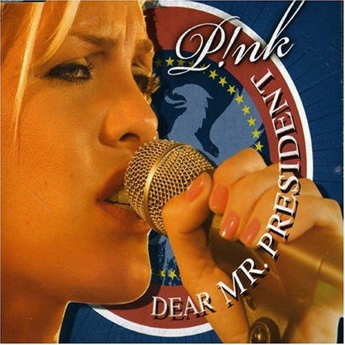 Pink - Dear Mr. President/Premium - Zortam Music
