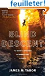 Blind Descent: The Quest to Discover...