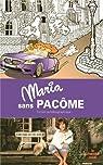 Maria sans Pacôme : Fiction autobiographique