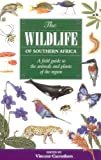 The Wildlife of Southern Africa: A Field Guide to the Animal and Plants of the Region