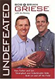 img - for Undefeated <i>how Father And Son Triumphed Over Unbelievable Odds Both On And Off The Field</i> book / textbook / text book
