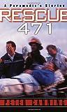 Rescue 471: A Paramedic