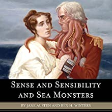 Sense and Sensibility and Sea Monsters Audiobook by Jane Austen, Ben H. Winters Narrated by Katherine Kellgren
