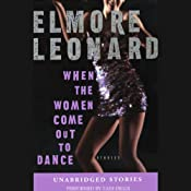 When the Women Come Out to Dance (Unabridged Stories) | [Elmore Leonard]