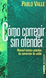 img - for Como Corregir Sin Ofender (Bolsillo) (Spanish Edition) book / textbook / text book