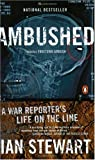 Ambushed: A Reporter's Life on the Line (0140298118) by Ian Stewart