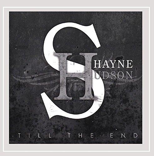 Shayne Hudson - Till the End