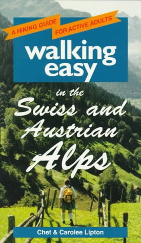 Walking Easy in the Swiss & Austrian Alps (Hiking Guide for Active Adults)