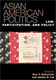 img - for Asian American Politics: Law, Participation, and Policy (Spectrum Series: Race and Ethnicity in National and Global Politics) book / textbook / text book