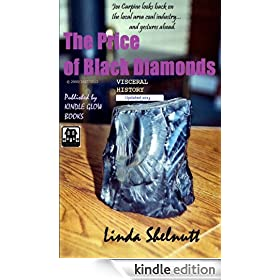 The Price of Black Diamonds (Visceral History: Coal Mining)