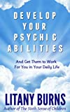 img - for Develop Your Psychic Abilities: And Get Them to Work For You in Your Daily Life book / textbook / text book