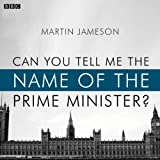 img - for Can You Tell Me the Name of the Prime Minister? (BBC Radio 4: Afternoon Play) book / textbook / text book