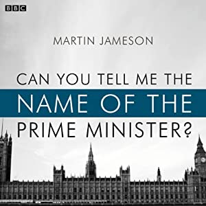 Can You Tell Me the Name of the Prime Minister? (BBC Radio 4: Afternoon Play) Radio/TV Program