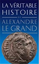La véritable histoire d'Alexandre le Grand bataille de gaugamèles La bataille de Gaugamèles | Alexandre le Grand 51KDJ578mgL