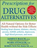 img - for Prescription for Drug Alternatives: All-Natural Options for Better Health without the Side Effects book / textbook / text book