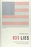 935 Lies: The Future of Truth and the Decline of America's Moral Integrity