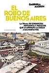 El robo de Buenos Aires: La trama de...