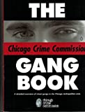 img - for The Chicago Crime Commission Gang Book: A Detailed Overview of Street Gangs in the Chicago Metropolitan Area book / textbook / text book