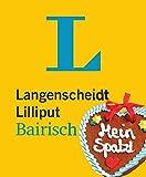 Image de Langenscheidt Lilliput Bairisch: Bairisch-Deutsch/Deutsch-Bairisch (Langenscheidt Lilliput-Wörterb