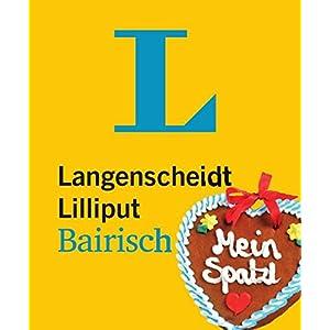 Langenscheidt Lilliput Bairisch: Bairisch-Deutsch/Deutsch-Bairisch (Langenscheidt Lilliput-Wörterb