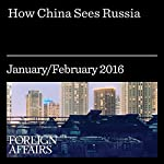 How China Sees Russia | Fu Ying