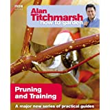 Alan Titchmarsh How to Garden: Pruning and Trainingby Alan Titchmarsh