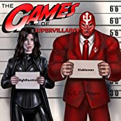 The Games of Supervillainy: The Supervillainy Saga Book 2 | C. T. Phipps