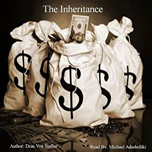 The Inheritance | [Drac Von Stoller]