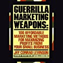 Guerilla Marketing Weapons Audiobook by Jay Conrad Levinson Narrated by Barrett Whitener