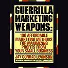 Guerilla Marketing Weapons Hörbuch von Jay Conrad Levinson Gesprochen von: Barrett Whitener