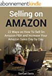 Selling on Amazon: 22 Ways on How To...