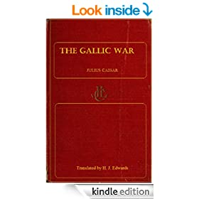 The Gallic War (English Version Translation by H. J. Edwards)