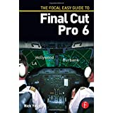 The Focal Easy Guide to Final Cut Pro 6by Rick Young